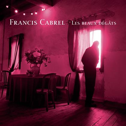 Francis Cabrel - Les Beaux Degats (New Version, Remastered)