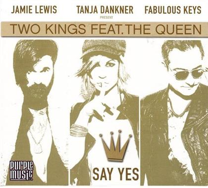 Two Kings feat. The Queen - Say Yes