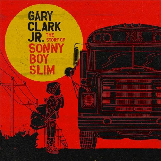 Gary Jr. Clark - Story Of Sonny Boy Slim