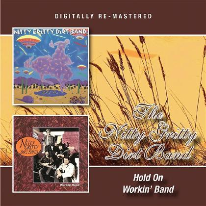 Nitty Gritty Dirt Band - Hold On/Workin' Band (Remastered)