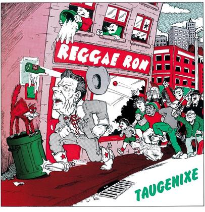 Taugenixe - Reggae Ron (Limited Edition)