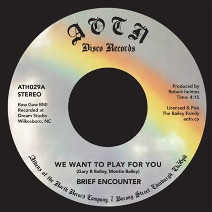 "The Brief Encounter - We Want To Play For You / Sweet Tender Loving - 7 Inch (7"" Single)"