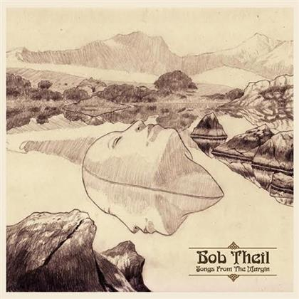 Bob Theil - Songs From The Margin (Limited Edition)