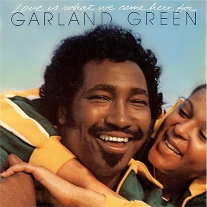 Garland Green - Love Is What We Came Here For (Expanded Edition, Remastered)