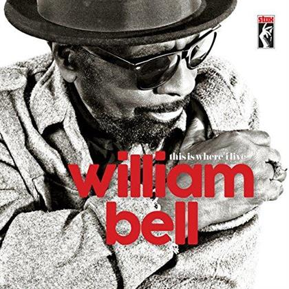 William Bell - This Is Where I Live (LP + Digital Copy)