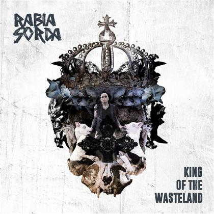 Rabia Sorda - King Of The Wasteland (Limited Edition)