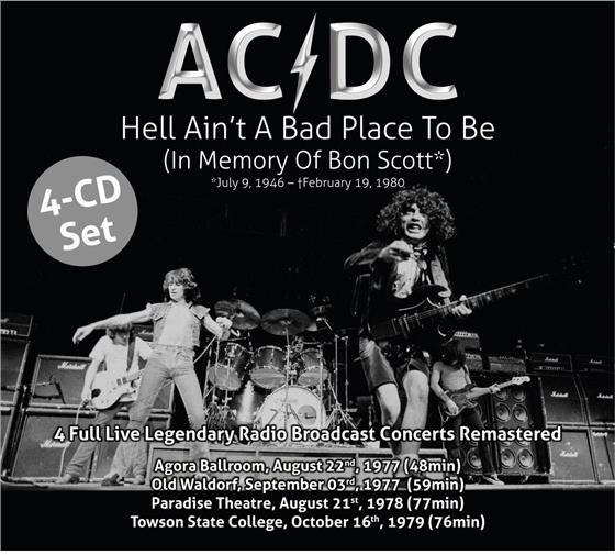 Hell Ain't A Bad Place To Be - In Memory Of Bon Scott - 4 Full Live  Legendary Radio Broadcast Concerts Remastered (Remastered, 4 CDs) von AC/DC