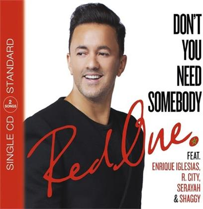 Redone feat. Enrique Iglesias feat. R. City feat. Serayah feat. Shaggy - Don't You Need Somebody - 2 Track