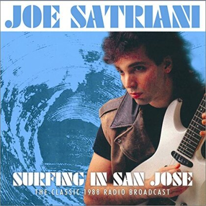 Joe Satriani - Surfing In San Jose - 1988 Broadcast (2 LPs)
