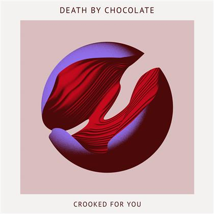 Death By Chocolate (CH) - Crooked For You - Gatefold (LP)