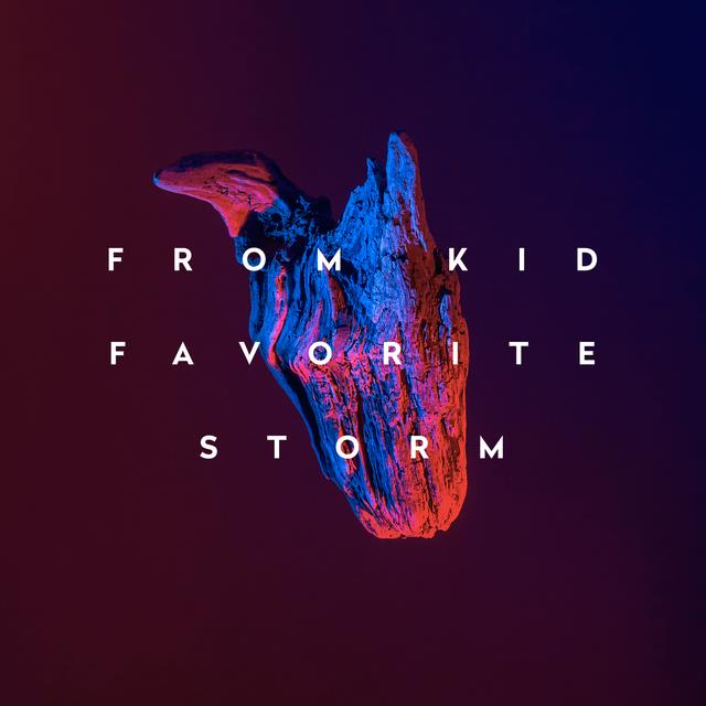 From Kid - Favorite Storm