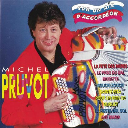 Michel Pruvot - Sur Un Air D'Accordéon