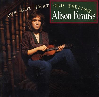 Alison Krauss - I've Got That Old Feeling - Reissue