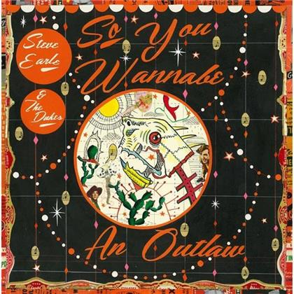 Steve Earle & Dukes - So You Wannabe An Outlaw (Deluxe Edition, CD + DVD)