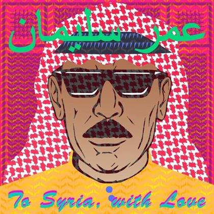 Omar Souleyman - To Syria With Love (LP)