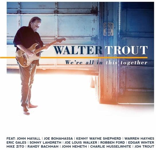 We Re All In This Together Von Walter Trout Cede Ch