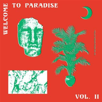 Welcome To Paradise - Italian Dream House - Vol. 2 (LP)