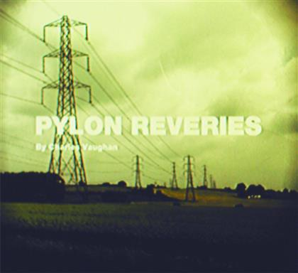 Charles Vaughan - Pylon Reveries
