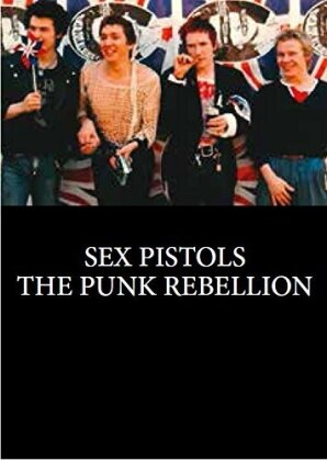 The Sex Pistols - The Punk Rebellion (2014)