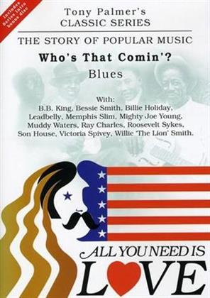 All You Need Is Love: The Story of Popular Music - Who's that comin': Blues - Tony Palmer Vol. 4