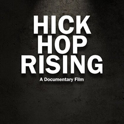 Various Artists - Hick Hop Rising - The True Story Behind The Birth Of Country Rap