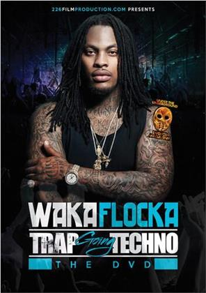 Waka Flocka - Trap Goes Techno