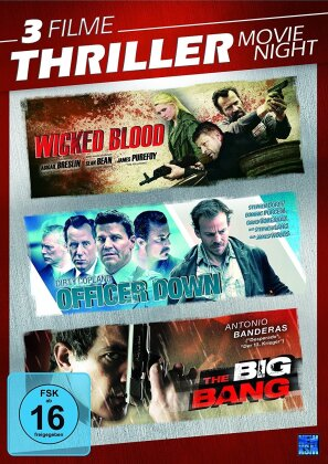Thriller Movie Night - Wicked Blood / Officer Down / The Big Bang (3 DVDs)