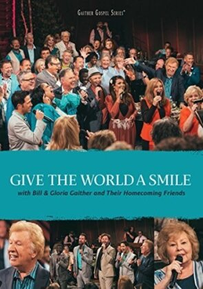 Gaither Bill & Gloria/Homecoming Friend - Give The World A Smile