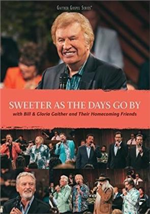 Gaither Bill & Gloria/Homecoming Friend - Sweeter As The Days Go By