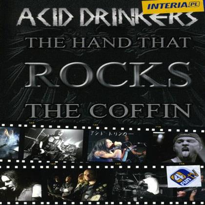 Acid Drinkers - Hand That Rocks The Coffin (Limited Edition)