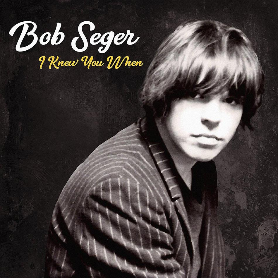 Bob Seger - I Knew You When (Deluxe Edition)