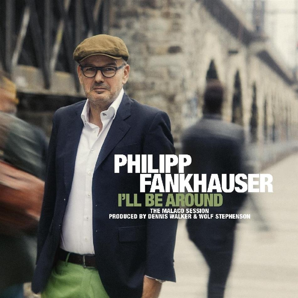 Philipp Fankhauser - I'll Be Around