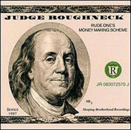Judge Roughneck - Rude One's Money Making Scheme