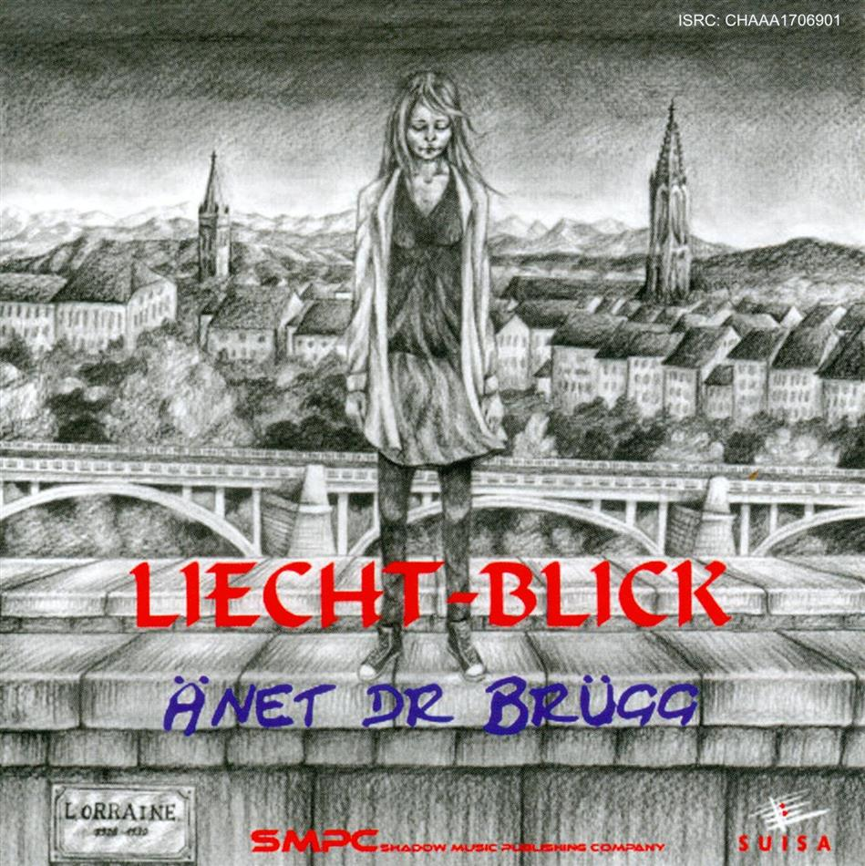 Liecht-Blick - Änet Dr Brügg/Tschou Zäme (single CD)