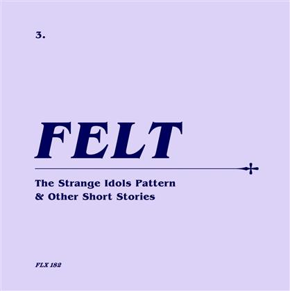 "Felt - The Strange Idols Pattern And Other Short Stories (Limited Edition, Remastered, CD + 7"" Single)"