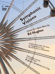 Ed Hughes - Symphonic Visions - New Music for Silent Film (2 DVDs)