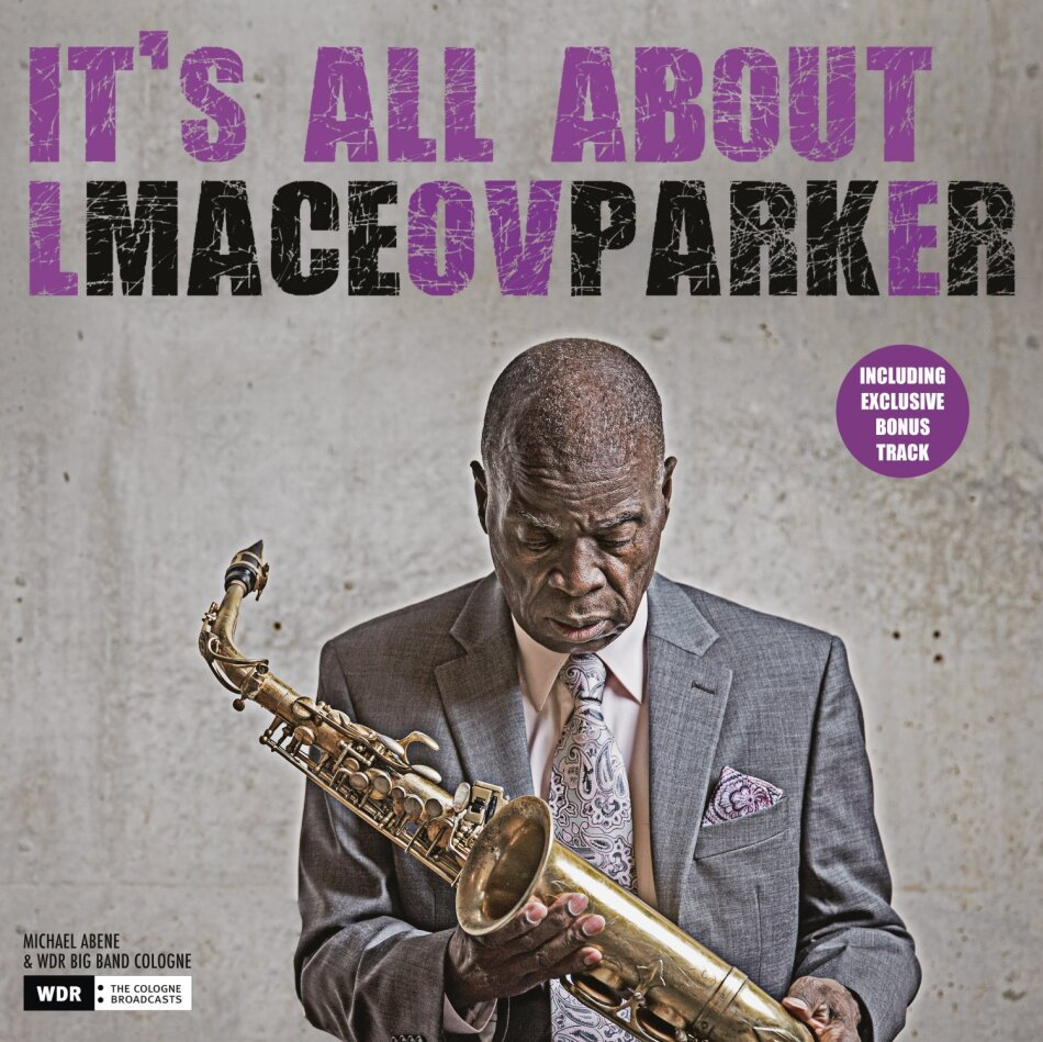 Maceo Parker - It's All About Love (+ Bonustrack, LP)