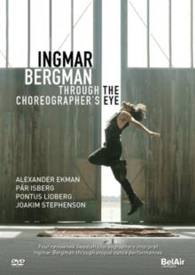 Ingmar Bergman - Through the Choreographer's eye (Bel Air Classique)