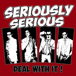 SERIOUSLY SERIOUS - Deal With It