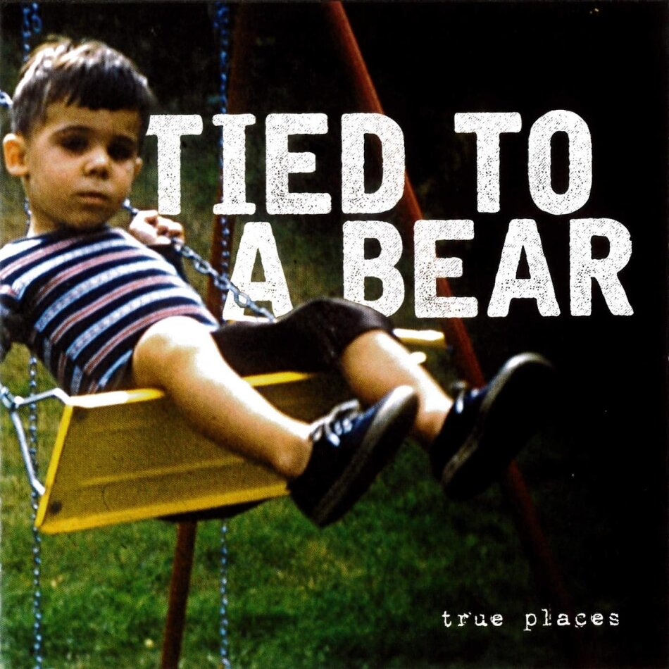 Tied To A Bear - True Places