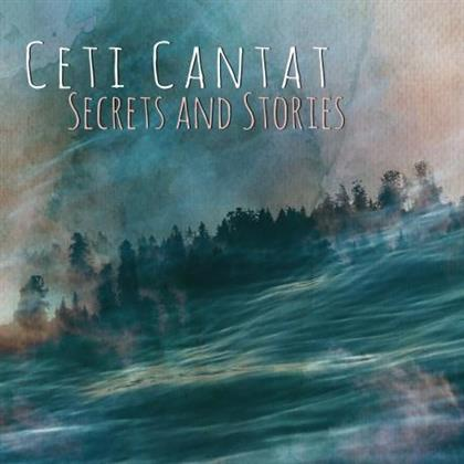 Ceti Cantat - Secrets And Stories