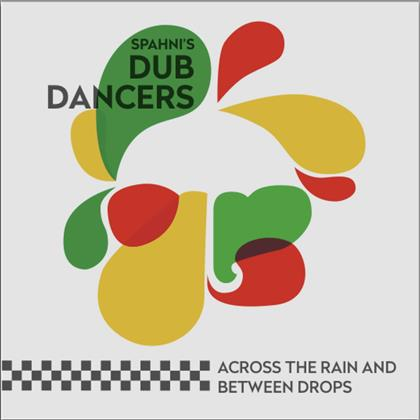 Spahni's Dub Dancers - Across The Rain And Between Drops