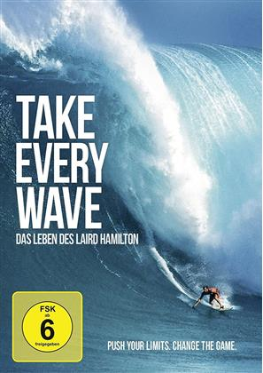 Take Every Wave - The Life of Laird Hamilton