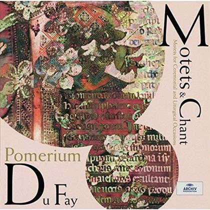 Pomerium & Guillaume Dufay (ca 1400-1474) - Motets & Chant