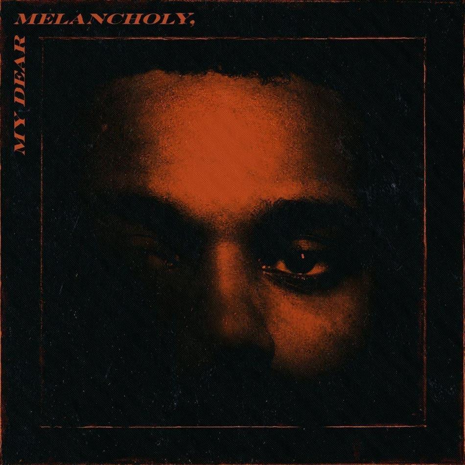 The Weeknd (R&B) - My Dear Melancholy