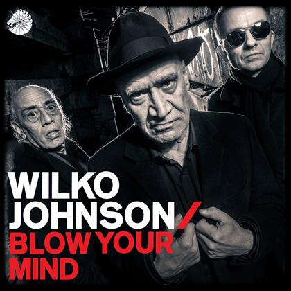 Wilko Johnson - Blow Your Mind