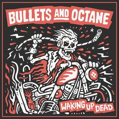 Bullets & Octane - Waking Up Dead