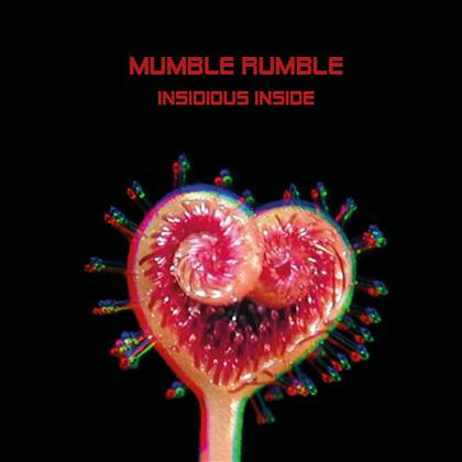 Mumble Rumble - Insidious Inside