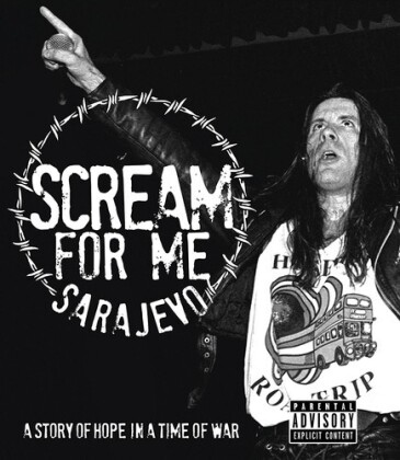 Scream For Me Sarajevo - A Story Of Hope In A Time Of War