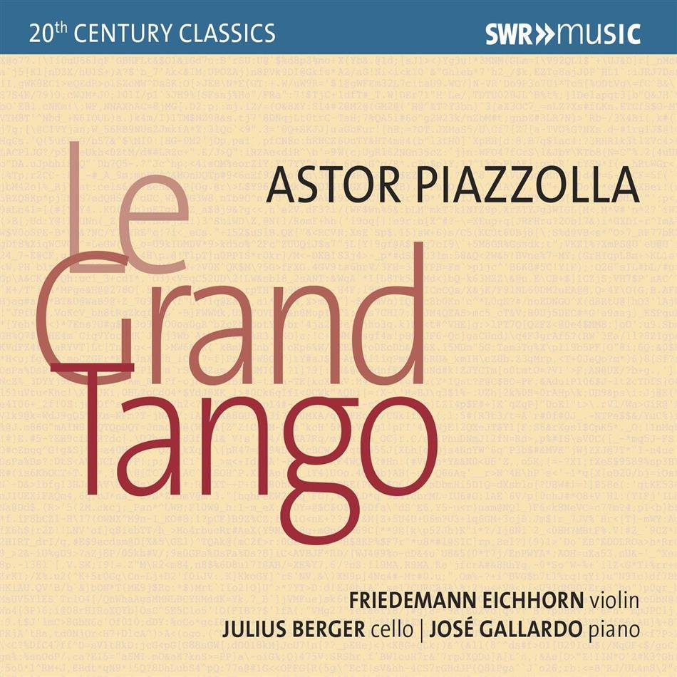Astor Piazzolla (1921-1992), Friedemann Eichhorn, Julius Berger & Jose Gallardo - La Grand Tango